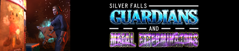 Silver Falls Guardians And Metal Exterminators